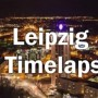 Videofundstück – Leipzig Zeitraffer